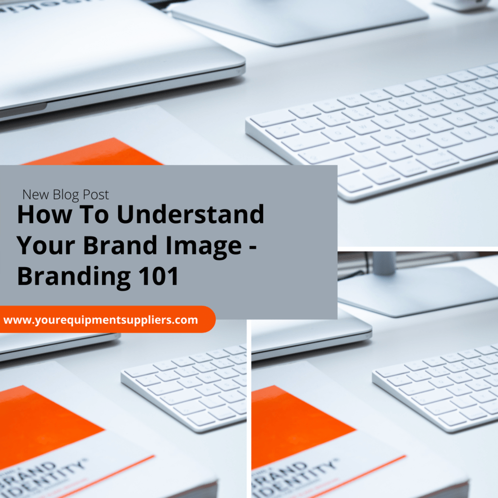 How To Understand Your Brand Image - Branding 101